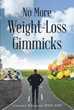 "Author Chiedza Nwakudu DNP, ANP's Newly Released ""No More Weight-Loss Gimmicks"" Is a Practical Guide for Those Struggling to Lose Weight"
