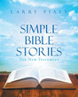 "Author Larry Piatt's Newly Released ""Simple Bible Stories"" Retells the Stories of Jesus and the Church for Children"