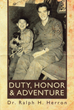 "Dr. Ralph Herron's new Book ""Duty, Honor and Adventure"" is a Heartwarming Tale of a Bond Between an American Soldier and a Korean Boy during the Korean War"