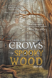 Caroline Cutmore Announces Marketing Campaign for Debut Book, 'The Crows of Spooky Wood'