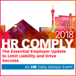 BLR's Superior Employer Compliance Training, the Advanced Employment Issues Symposium, Returns as HR Comply 2018 November 14-16 in Las Vegas