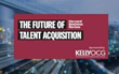 New Series from KellyOCG® Focuses on the Future of Talent Acquisition