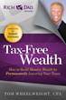 Best-Selling book, Tax-Free Wealth, by CPA Tom Wheelwright