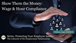 "Financial Poise™ Premieres ""PROTECTING YOUR EMPLOYEE ASSETS - Show Them the Money: Wage & Hour Compliance,"" a Webinar, Airing March 20th at 3pm CST"