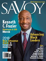 Savoy Spring 2018 Issue Featuring: Kenneth C. Frazier, Chairman and CEO, Merck