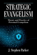 Xulon Press announces the release of Strategic Evangelism
