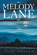 "Rich Drenga's New Book ""Melody Lane"" is a Curious Story About Proving a Man's Innocence of a Murder Case and the Intricate Events That Follow"