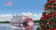 2018 Holiday Season Cruises on the Mississippi with American Cruise Lines