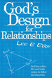 "Author Lee E. Eddy's Newly Released ""God's Design For Relationships"" Explores the Nature of Interpersonal Relationships from the Christian Perspective"