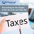 Accounting for the Impact of the Tax Cuts and Jobs Act: Live Webinar by Eli Financial