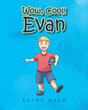 "Author Kathy Haen's New Book, ""Wow, Cool! Evan"", is a Grandmother's Ode to Her Beloved, Youngest Grandson"