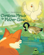 "Author Amy Ammerman's Newly Released ""Christmas Miracle for Mother Goose"" is a Heartwarming Tale Celebrating God's Grace and a Mother's Love for Her Children"