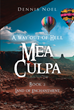 "Author Dennis Noel's New Book ""Mea Culpa- A Way out of Hell: Land of Enchantment"" is the Second Installment in a Trilogy Depicting a Journey toward Salvation"
