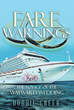 "Author Doddie Greer's New Book ""Fare Warnings: the Voyage of the Wayward Wedding"" is a Fast-Paced Mystery Involving Murder at Sea and the Quest to Find the Killer"