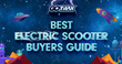 "GOTRAX™ Publishes ""Best Electric Scooter Buyer's Guide"""