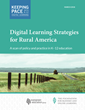 Digital Learning Tackles the Unique Challenges and Opportunities Found in America's Rural Schools and Communities