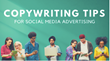Copywriting Tips for Social Media Advertising: Shweiki Media Printing Company Presents a New Webinar On the Seven Pillars of Modern Copywriting