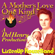 "New Single, ""A Mother's Love One Kind"", Available in Time for Mother's Day"