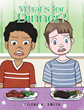 "Author Dilene A. Smith's New Book ""What's for Dinner?"" Is a Lighthearted Tale Illustrating the Challenges Faced by Families with Picky Eaters"