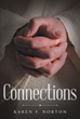 "Author Karen F. Norton's Newly Released ""Connections"" Is an Invaluable Companion in Daily Bible Reading"
