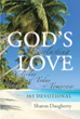 "Sharon Daugherty's Newly Released ""God's Everlasting Love: Yesterday: Today: Tomorrow"" is an Uplifting Book on God's Love and Devotion for Every Believer"