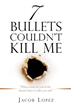 "Xulon Press Announces the Release of 7 Bullets Couldn't Kill Me ""What Comes at You in Life Doesn't Have to Take You Out"""