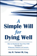 Jay H. Turner III, Esq. writes 'A Simple Will for Dying Well'