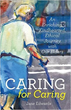 Caregiver Shares Guidebook for Caring for Elders with Dignity