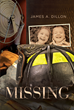 "Author James A. Dillon's New Book ""Missing"" is a Heart-wrenching Mystery Set in the Agonizing Months Following the 9/11 Attacks"