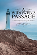 "John Hutzelman's New Book ""A Widower's Passage: A Widower's Journey through the First Year"" is a Deeply Ccompassionate Lifeline for Men Living with the Grief of Loss"