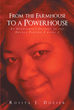 "Rosita Dozier's New ""From the Farmhouse to a Powerhouse"" Shares the Journey of Two Prophets and Encourages Readers to Deal with Their Journeys Through Godly Means"