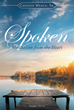 "Causten Meaux Sr.'s Newly Released ""Spoken Meditation: From the Heart"" is a Moving Work that Contains His Writings as God Reveals Himself to Him More Clearly"