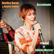 "Featured This Week on the Jazz Network Worldwide Is Vocalist/Educator Shelley Burns with Her New CD ""Accentuate"" a Tribute to Johnny Mercer."
