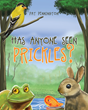 "Pat Pennington's New Book ""Has Anyone Seen Prickles?"" is a Charming Narrative about a Tricky Porcupine and His Antics in the Forest"