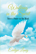 "Author Evelyn Lang's Newly Released ""Walking in the Spirit: There's Power in the Wind"" Is a Guided Exploration of God's Gifts and the Learning Process Needed for Growth"