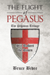 "Bruce Bibee's New Book ""The Flight of Pegasus"" Follows the Seventeen-year Captivity of Sir Robert, a Templar knight, in the Mameluke Empire after the Fall of Acre"
