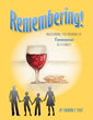 Xulon Press announces the release of   Remembering: Discovering the Meaning of Communion as a Family