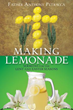 Xulon Press Announces the Release of Making Lemonade