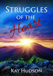 Xulon Press announces the release of Struggles of the Heart A Powerful Journey With God