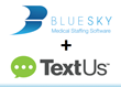 BlueSky Medical Staffing Software Announces New Integration with TextUs, The Only Business Text Messaging Platform Designed for Staffing Firms