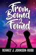 Xulon Press announces the release of   From Bound 2 Found