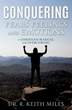 Xulon Press announces the release of   Conquering Fears, Feelings and Emotions