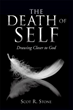 Xulon Press Announces the Release of The Death of Self