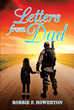 "Author Robbie F. Howerton's New Book ""Letters from Dad"" Is a Poignant Story of Love and Loss as a Young Girl Tries to Cope with the Wartime Death of Her Father"