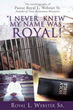 "Xulon Press announces the release of  ""I Never Knew My Name Was Royal!"""