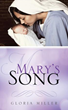 Xulon Press Announces the Release of Mary's Song