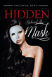 "Vaconda King's New Book ""Hidden Behind the Mask"" is the Exciting Story of a Girl Who Stumbles Upon a Dark Family Secret Behind a Locked Door"