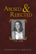 "Carolyn Lightsey's New Book ""Abused and Rejected"" Is a Compendium of Hardships Suffered by a Real Woman, for Real Women"