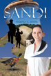 "Author Terrence K. Absher's New Book ""Sandi: Quest for a Family"" is an Old-Fashioned Tale of Courtship, Family, and Small-Town Life in Northwestern Nevada."