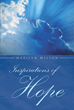 "Author Marilyn Wilson's Newly Released ""Inspirations Of Hope"" is a Collection of Short Stories that Provide God's Guidance through Life's Trials"